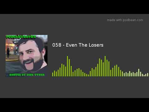 058 - Even The Losers