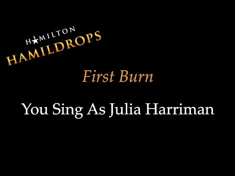 Hamildrop - First Burn - Karaoke/Sing With Me: You Sing Julia