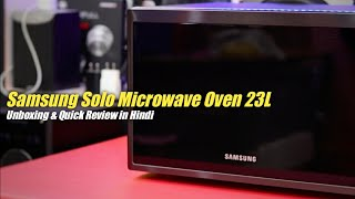 Samsung Microwave Oven 23L Solo Unboxing & Review in Hindi