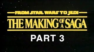 From Star Wars to Jedi: The Making of a Saga (Part 3 of 9)