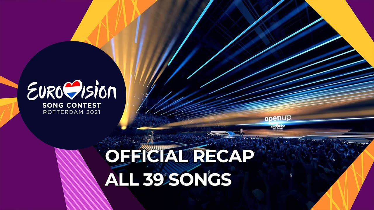 Download OFFICIAL RECAP: All 39 songs of the Eurovision Song Contest 2021
