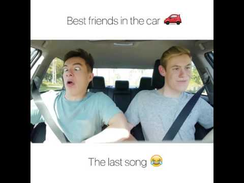 When you and your best friend are in the car.