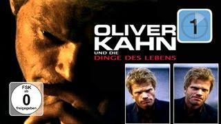 Oliver Kahn und die Dinge des Lebens (Fußball Dokumentation)