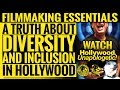 Filmmaking Essentials: A Truth About Diversity and Inclusion in Hollywood