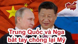 Trung Quốc và Nga bắt tay nhau chống lại Mỹ?   Trung Quốc Không Kiểm Duyệt