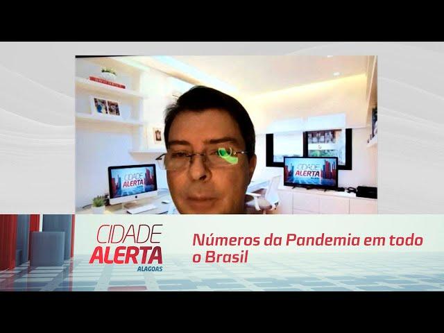 Coronavírus: Números da Pandemia em todo o Brasil