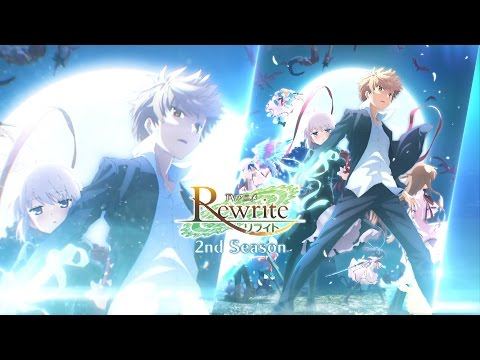 Rewrite / 2ndシーズンPV第1弾