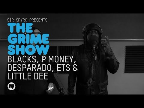 Grime Show: Blacks, P Money, Little Dee, Desperado & ETS