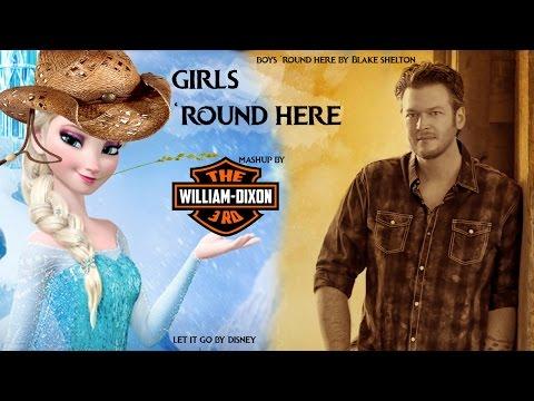 Girls 'Round Here - Blake Shelton vs. Frozen's Let it go