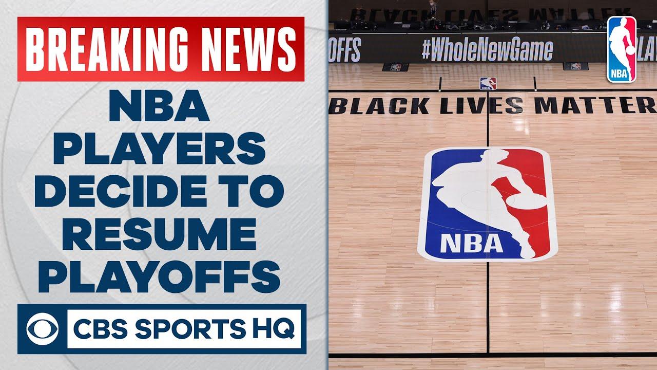 NBA players decide to resume season following boycott, per report | CBS Sports HQ