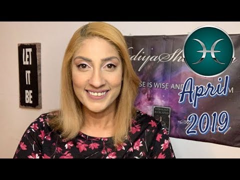♓ Pisces April 2019 Astrology Horoscope by Nadiya Shah