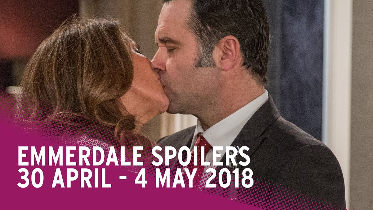 Emmerdale Spoilers: 30 April - 4 May 2018