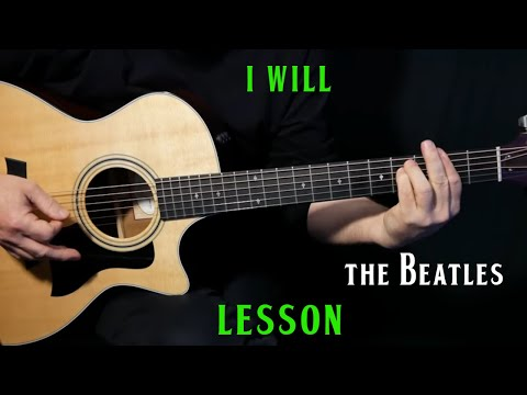 """How To Play """"I Will"""" On Guitar By The Beatles Paul McCartney 