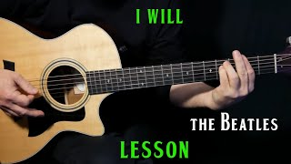 how to play -i will- on guitar by the beatles paul mccartney | acoustic  guitar lesson tutorial