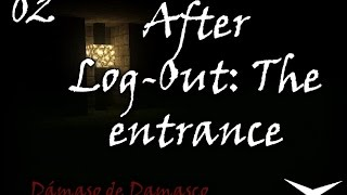 02.Un laberinto MUY currado (After Log-Out. The entrance) // Gameplay Español