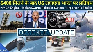 Defence Updates #1180 - AMCA Engine, India Swarm Robots, US S400 Sanction, Nepal On Gurkha Soldiers