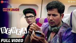 Behka - Full Video | High Jack | Sumeet Vyas, Sonnalli Seygall  Mantra | Nucleya | Vibha Saraf