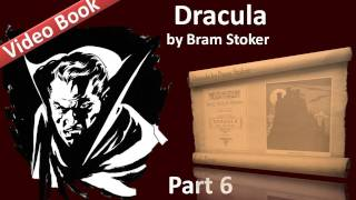 Part 6 - Dracula Audiobook by Bram Stoker (Chs 20-23)(, 2011-09-24T06:47:12.000Z)