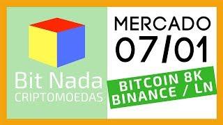 Mercado de Cripto! 07/01 Bitcoin 8K / 12,5M de Bitcoins em HODL! / Lightning Network / Binance
