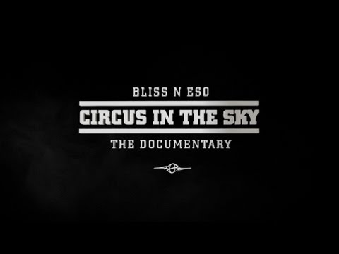 Bliss n Eso Circus In The Sky: The  The Making Of Circus In The Sky