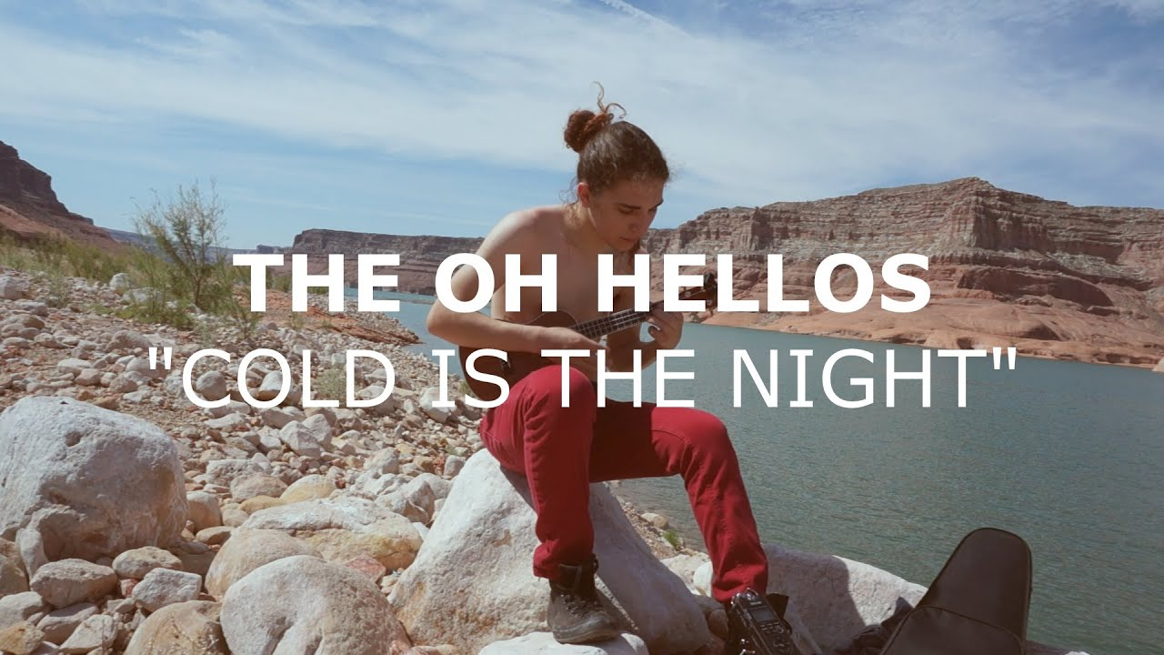The Oh Hellos Cold Is The Night Cover Youtube
