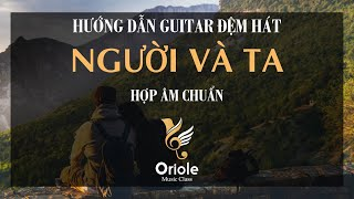 Hướng dẫn Guitar Người và ta (feat. Thanh Huyền) by Rhymastic