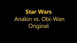 Anakin vs  Obi Wan Original