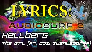 [Lyrics] Hellberg - The Girl (feat. Cozi Zuehlsdorff) [Audiosurf 2 | Mono]