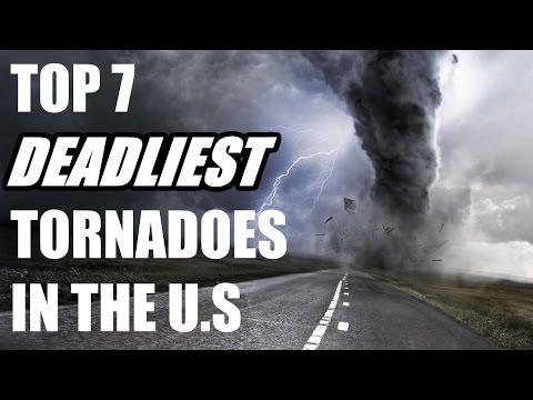 Top 7 DEADLIEST TORNADOES in US
