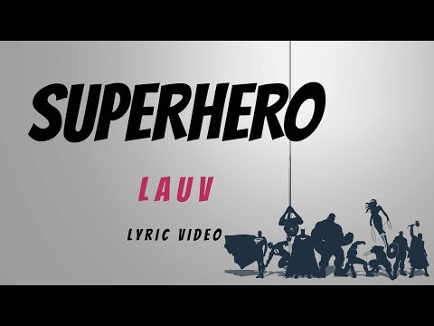 Lauv - Superhero [Lyrics]