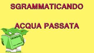241. Cosa significa ACQUA PASSATA?