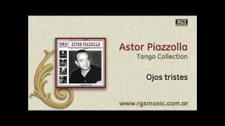 Astor Piazzolla - Ojos tristes