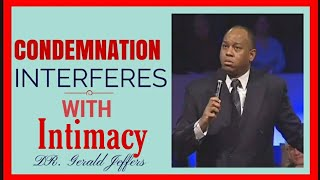 Apostolic Preaching | Dr. Gerald Jeffers | Condemnation Interferes with Intamacy