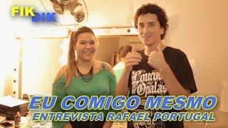 Baixar FIKDIK || Eu Comigo Mesmo - Entrevista Rafael Portugal