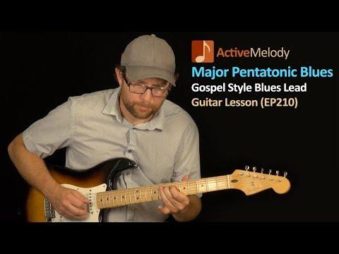 Major Pentatonic Scale  Gospel Style Blues Guitar Lesson  EP210