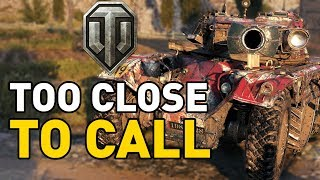 World of Tanks    TO CLOSE TO CALL!