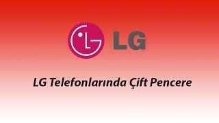 LG Telefonlarında Çift Pencere - Life's Computer