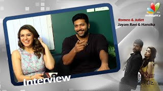 Hansika has delivered her best for 'Romeo Juliet' – Jeyam Ravi | Interview