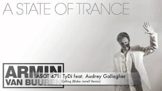 ASOT 471 TyDi feat. Audrey Gallagher - Calling (Blake Jarrell Remix)