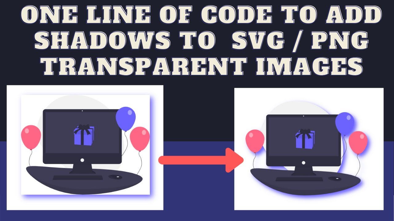 One Line of Code to Add Shadow to SVG / PNG Transparent Images