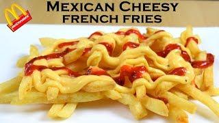 Make Mexican Cheesy French Fries at home like McDonald's|Nacho cheese sauce|yummylicious
