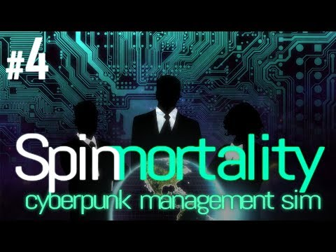 Spinnortality [Full Release] - Episode #4 - Country Buyout! - Cyberpunk Strategy Management Sim