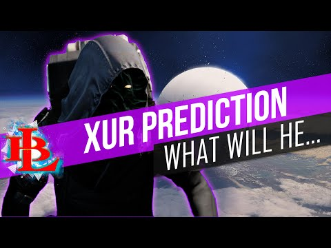 Destiny XUR PREDICTIONS 8-5-16 What will XUR bring to the tower August 5
