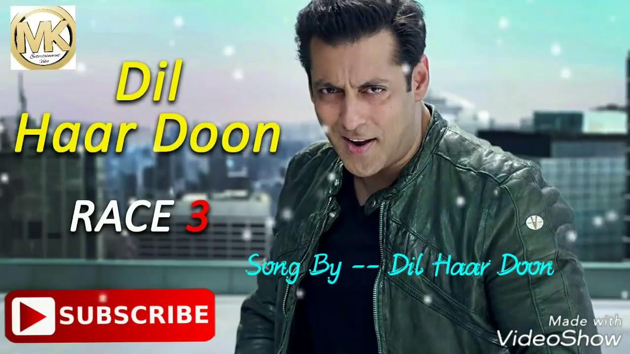 Download Dil Haar Doon  (Race 3) l Salman Khan l Best Audio Song l Armaan Malik l By A-Z_HD