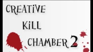 Creative Kill Chamber 2 Walkthrough