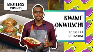 Meatless Mondays | Eggplant Rolatini - Kwame Onwuachi