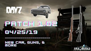 DayZ On Xbox Patch 1.02 (04/25/19) | New Car, Guns, & More | Walkthrough Of Patch Notes