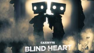 CAZZETTE ft. Terri B! - Blind Heart (Didrick Remix)