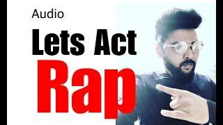 Lets Act Rap Song | Vinay Shakya | New Rap Song 2019 | Audio