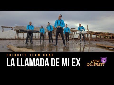 Chiquito Team Band - La Llamada De Mi Ex (Video Oficial)